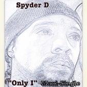 Only I by Spyder-D
