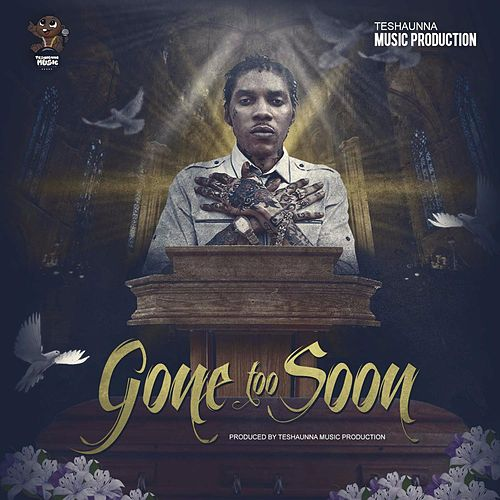 Gone Too Soon by VYBZ Kartel