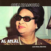 Al Atlal (Remasterisé) by Oum Kalthoum