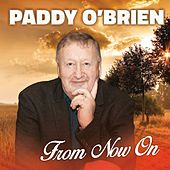 From Now On by Paddy O'Brien