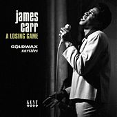 Goldwax Presents A Losing Game - Goldwax Rarities by James Carr