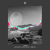 Unknown Landscapes Vol 3 / Mixed and selected by Exium by Various Artists