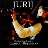 Jurij (Original Soundtrack Recording) by Leonard Rosenman
