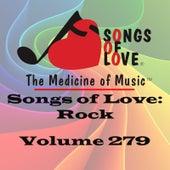 Songs of Love: Rock, Vol. 279 by Various Artists