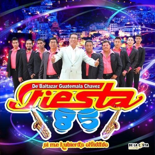 Si Me Hubieras Olvidado by Fiesta 85