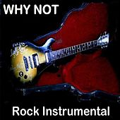 Rock Instrumental by Why Not