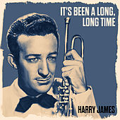 It's Been A Long, Long Time von Harry James