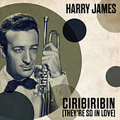 Ciribiribin (They're So In Love) von Harry James