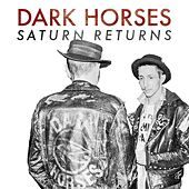Saturn Returns by The Dark Horses