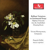 Brilliant Variations on Sentimental Songs: Slipping Virtuosity into the Antebellum Drawing Room by Various Artists