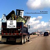Do Not Follow: A Minimal Techno / Microhouse Compilation - EP by Various Artists