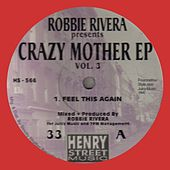 Crazy Mother EP, Vol. 3 - Single by Robbie Rivera