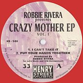 Presents Crazy Mother EP (Remastered) - Single by Robbie Rivera