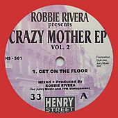 Crazy Mother EP, Vol. 2 - Single by Robbie Rivera