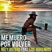 Me Muero por Volver by Naty Botero