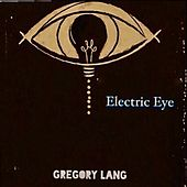 Electric Eye EP by Gregory Lang