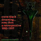 Dreaming... Now, Then: A Retrospective 1992-1997 by Steve Roach