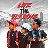 Life of Tha Fly Boyz by The Fly Boyz