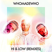 Hi & Low (Remixes) von WhoMadeWho