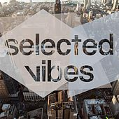 Selected Vibes, Vol. 1- Finest in Electronic Music by Various Artists