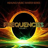 Healing Music Masters Series: Frequencies, Vol. 1 by Various Artists