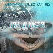 Meditation Music Makers: Intuition, Vol. 1 by Various Artists