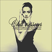 Chill Crossover - the 21st Century Soul Music by Various Artists