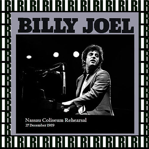 Nassau Coliseum Rehearsal, December 27th, 1989 (Remastered, Live On Broadcasting) von Billy Joel