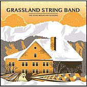 The Echo Mountain Sessions by Grassland String Band