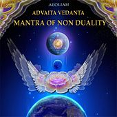 Advaita Vedanta Mantra of Non-Duality by Aeoliah