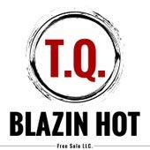 Blazin Hot by TQ