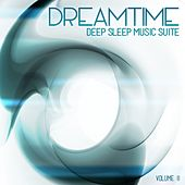 Deep Sleep Music Suite: Dreamtime, Vol. 2 by Various Artists