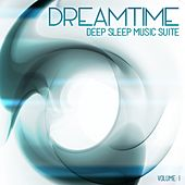 Deep Sleep Music Suite: Dreamtime, Vol. 1 by Various Artists