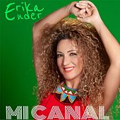 Mi Canal by Erika Ender