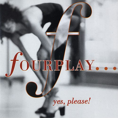 Yes, Please by Fourplay