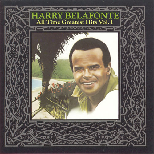 All-Time Greatest Hits Vol. I by Harry Belafonte