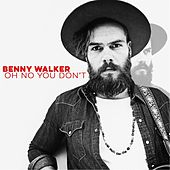 Oh No You Don't (Radio Edit) by Benny Walker