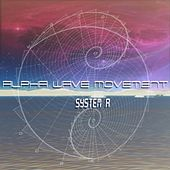 System A. by Alpha Wave Movement