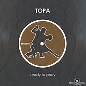 Ready To Party by Topa