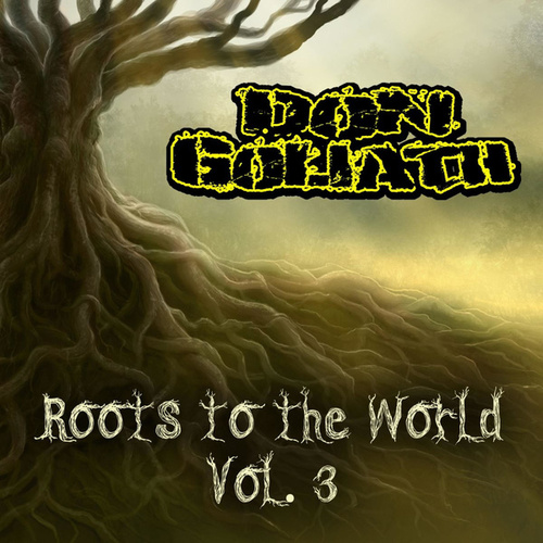 Roots to the World, Vol. 3 by Don Goliath
