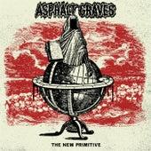The New Primitive by Asphalt Graves