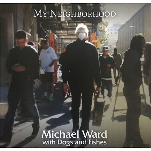 My Neighborhood by Michael Ward