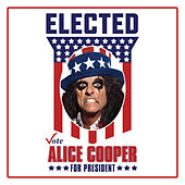 Elected (Alice Cooper For President 2016) von Alice Cooper