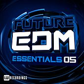 Future EDM Essentials, Vol. 5 - EP by Various Artists