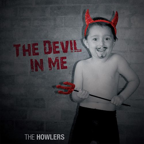 The Devil in Me by The Howlers