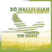 So Hallelujah (feat. Domina Stjerneklev) by Quest