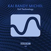 Evil Technology by Kai Randy Michel