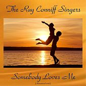 Somebody Loves Me (Analog Source Remaster 2016) by Ray Conniff