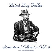 Remastered Collection, Vol. 5 (All Tracks Remastered 2016) by Blind Boy Fuller