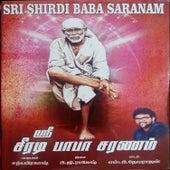 Sri Shirdi Baba Saranam by Sathyaprakash